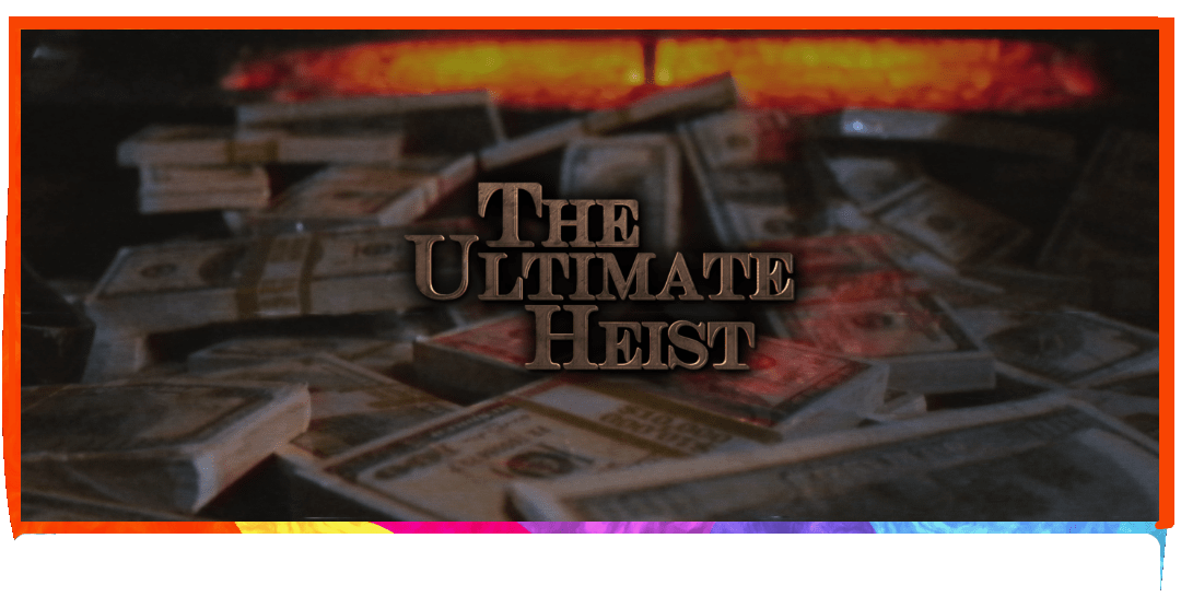 ultimate heist logo in front of a background of money and a fireplace